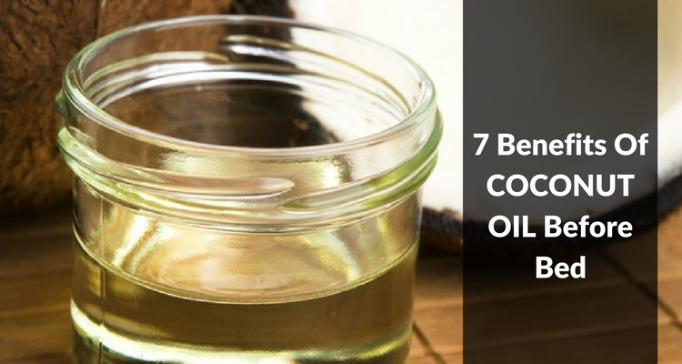7 Benefits of Coconut Oil Before Bed